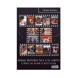 Livre Johnny Hallyday face à la caméra  L Idole sur grand et petit écran