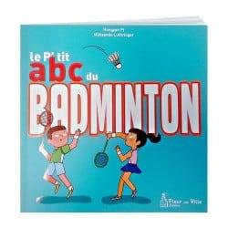 Livre - Le P'tit abc du Badminton