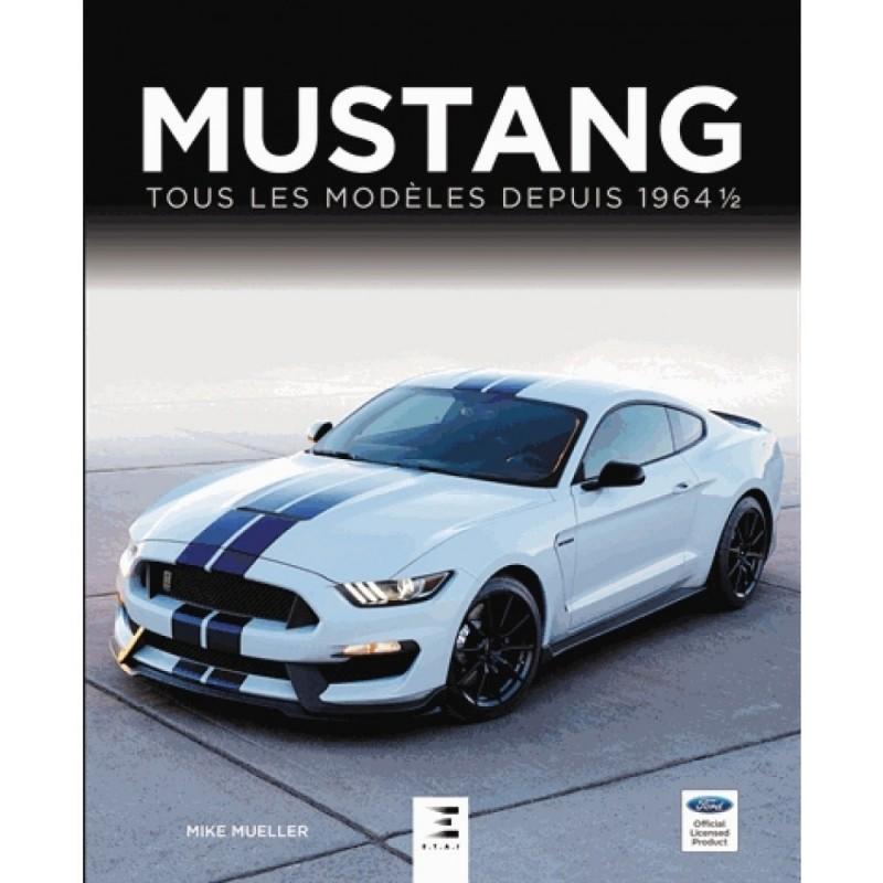 Livre Mustang, tous les modèles depuis 1964 1/2